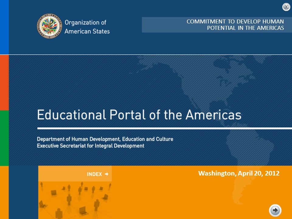 Washington, April 20, 2012 COMMITMENT TO DEVELOP HUMAN POTENTIAL IN THE AMERICAS