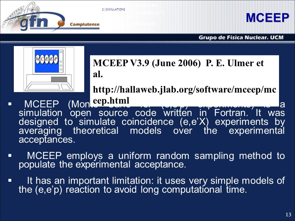 MCEEP MCEEP (Monte Carlo for (e,ep) experiments) is a simulation open source code written in Fortran.