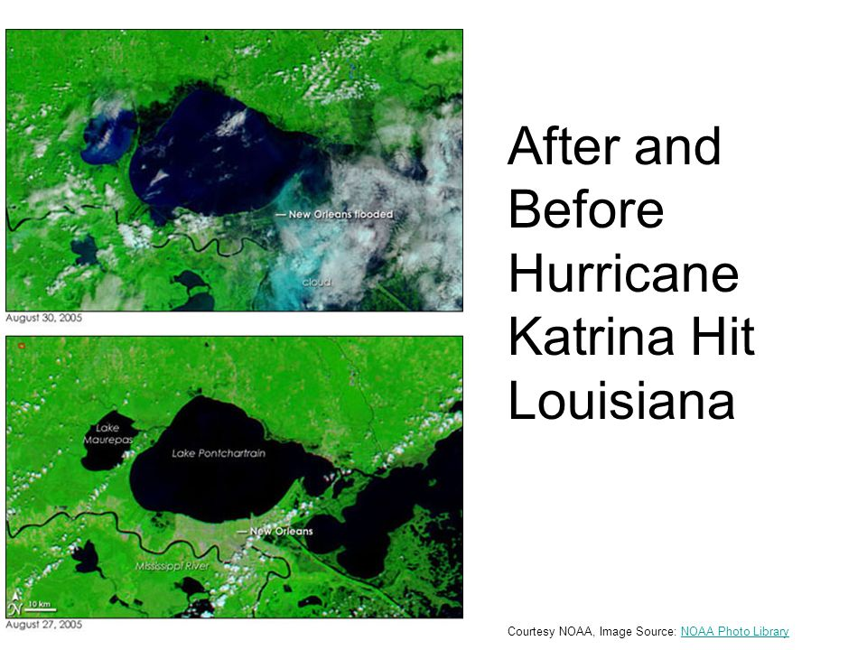 After and Before Hurricane Katrina Hit Louisiana After Before Courtesy NOAA, Image Source: NOAA Photo LibraryNOAA Photo Library