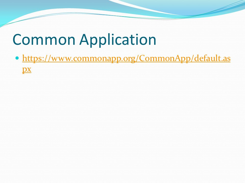 Common Application https://www.commonapp.org/CommonApp/default.as px https://www.commonapp.org/CommonApp/default.as px