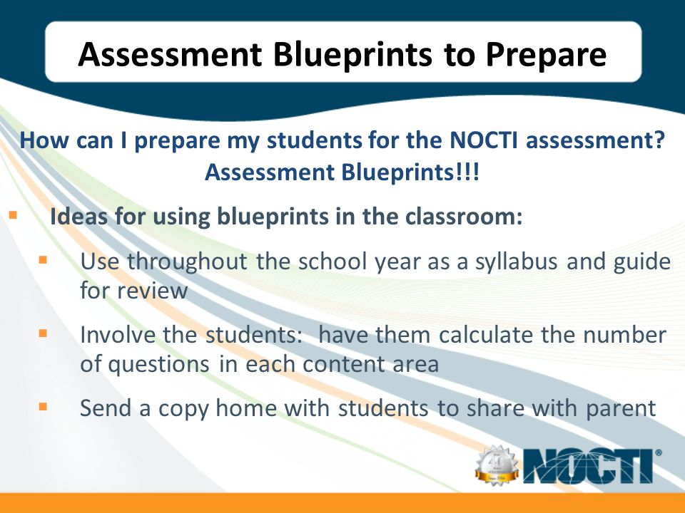 Assessment Blueprints to Prepare How can I prepare my students for the NOCTI assessment.