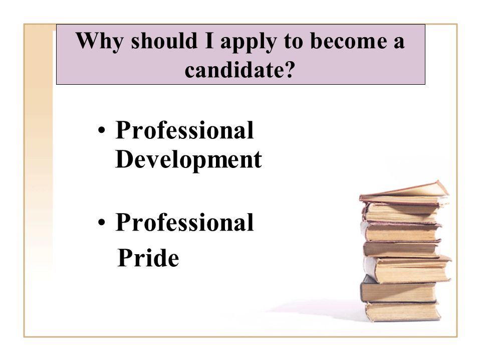 Why should I apply to become a candidate Professional Development Professional Pride