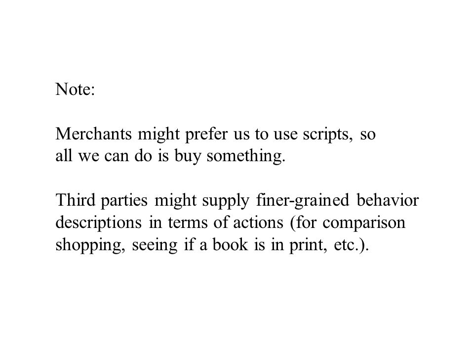 Note: Merchants might prefer us to use scripts, so all we can do is buy something.