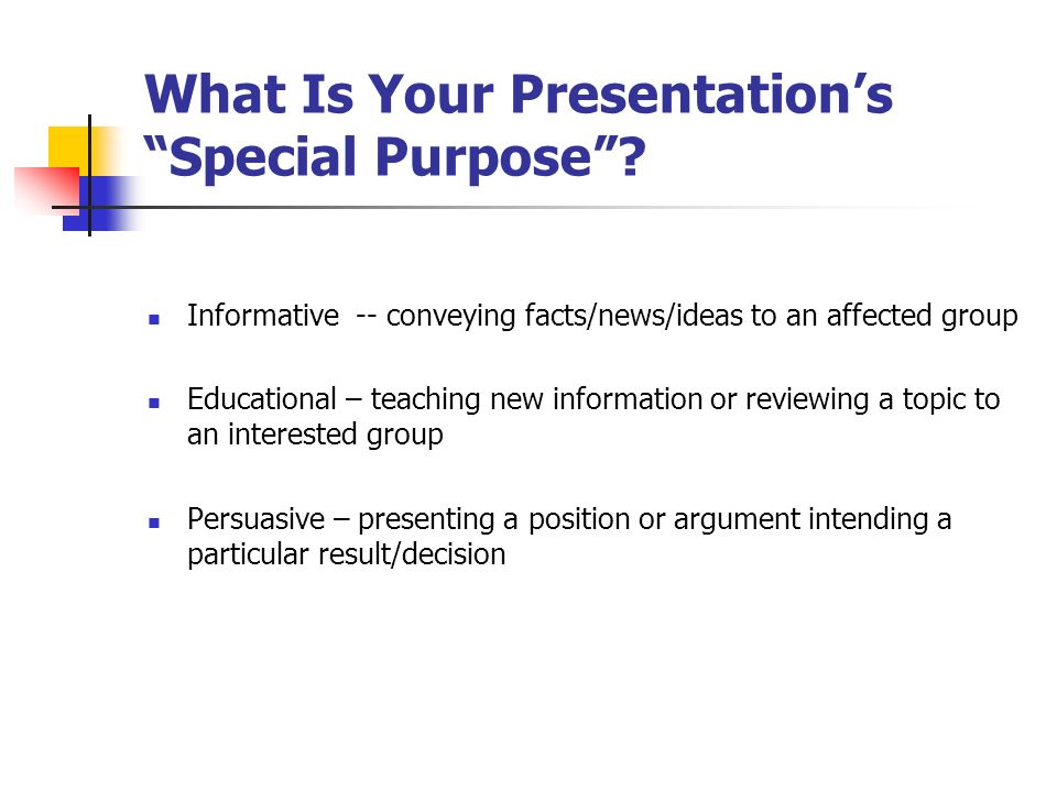 What Is Your Presentations Special Purpose.