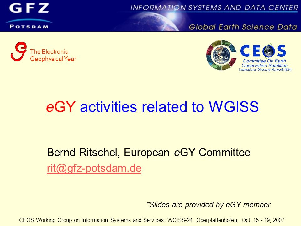 The Electronic Geophysical Year CEOS Working Group on Information Systems and Services, WGISS-24, Oberpfaffenhofen, Oct.