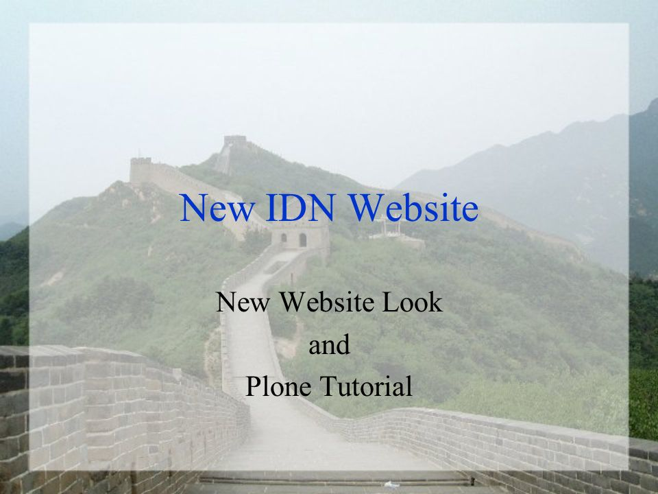 New IDN Website New Website Look and Plone Tutorial