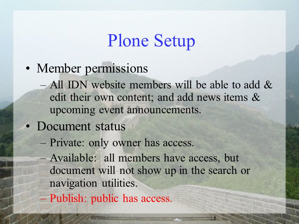 Plone Setup Member permissions –All IDN website members will be able to add & edit their own content; and add news items & upcoming event announcements.