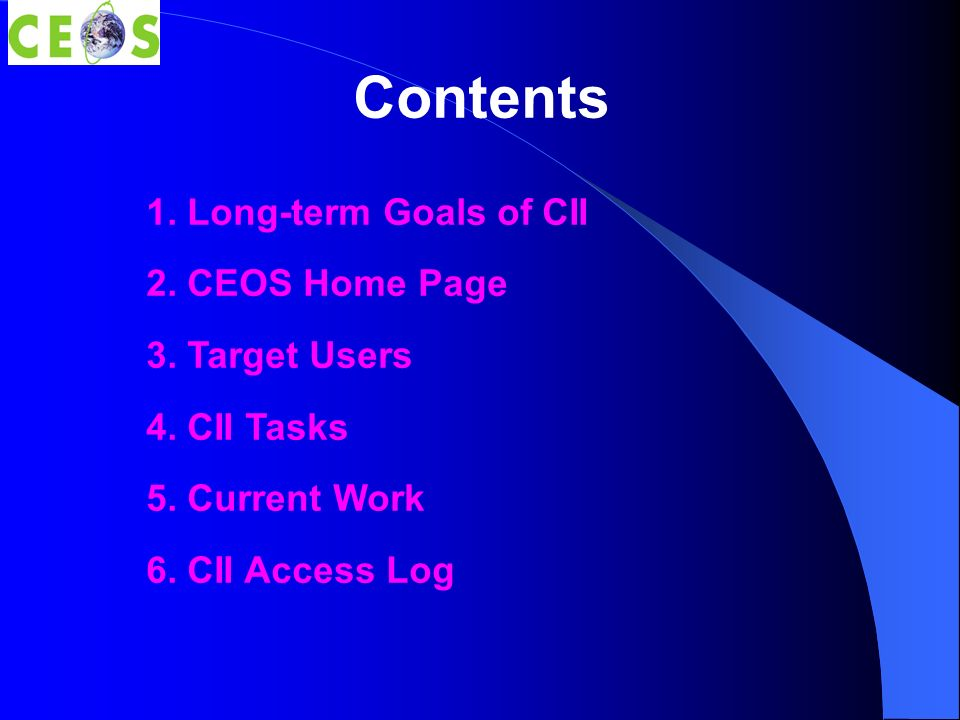 Contents 1. Long-term Goals of CII 2. CEOS Home Page 3.