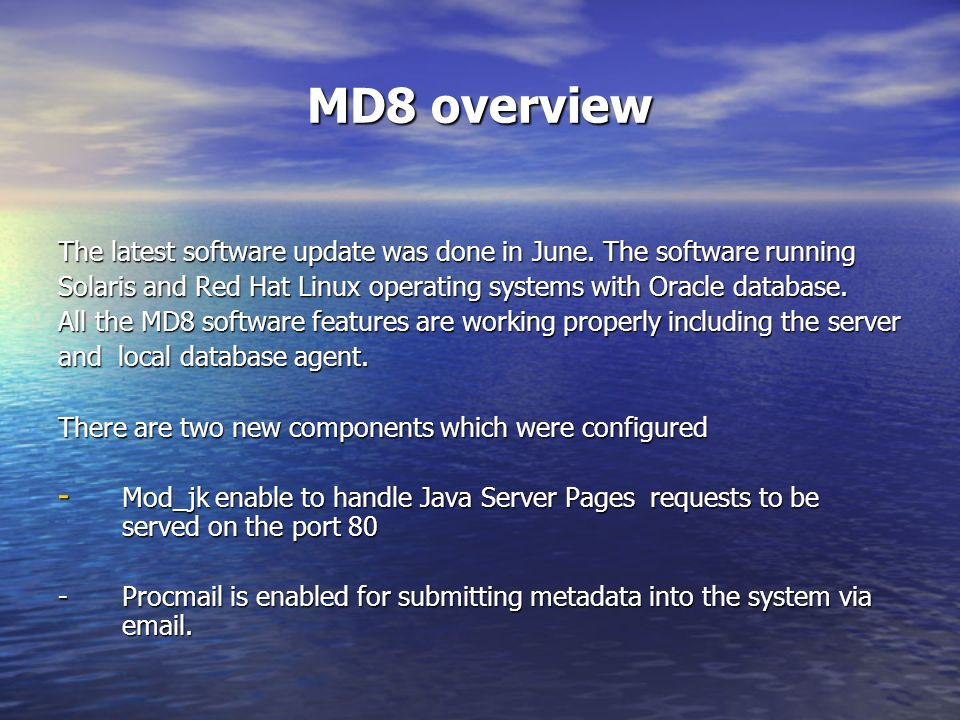 MD8 overview The latest software update was done in June.