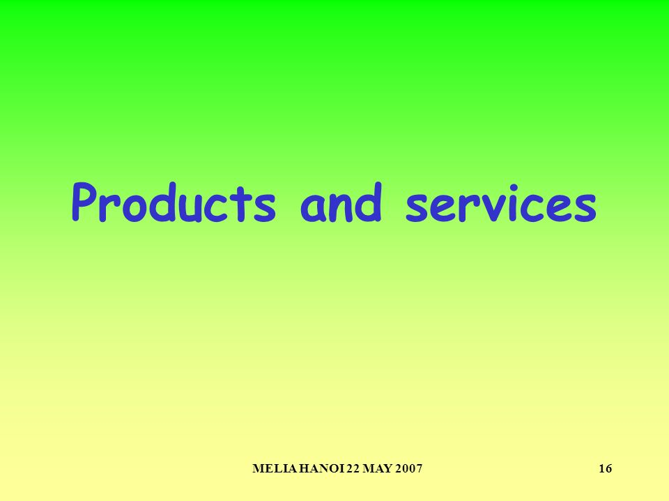 MELIA HANOI 22 MAY 200716 Products and services
