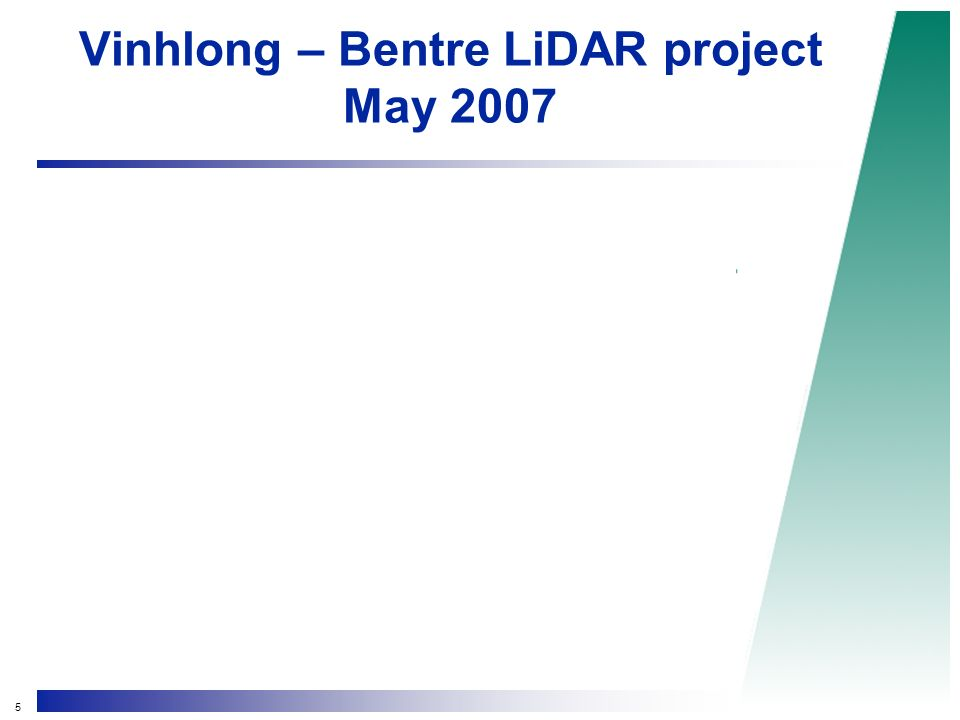 5 Vinhlong – Bentre LiDAR project May 2007