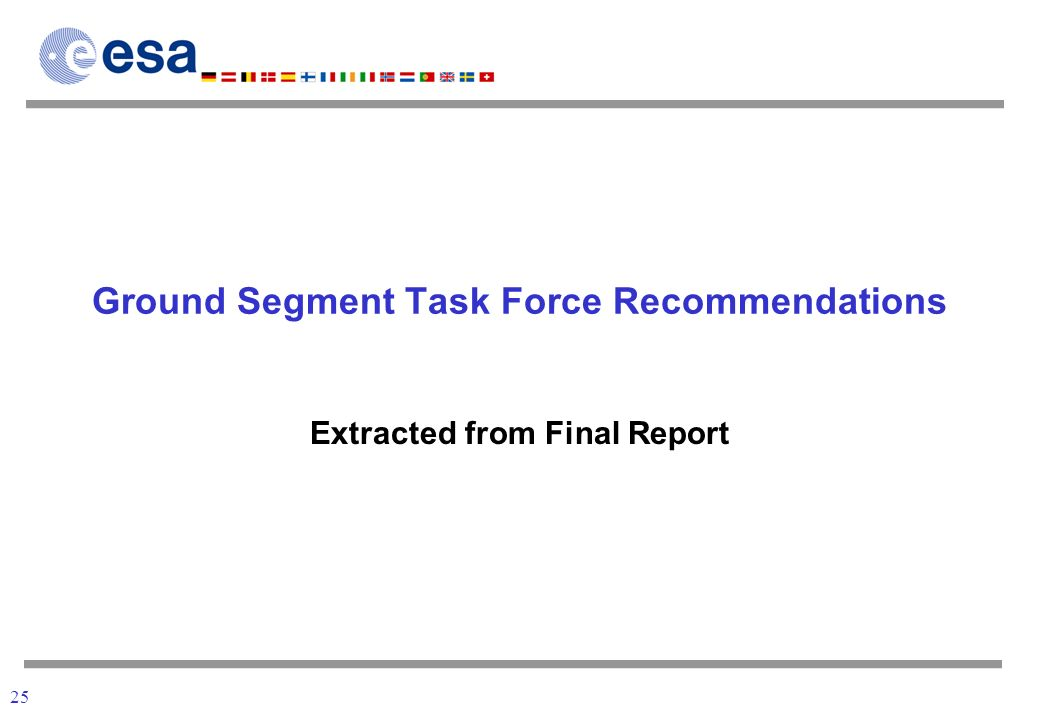 25 Ground Segment Task Force Recommendations Extracted from Final Report