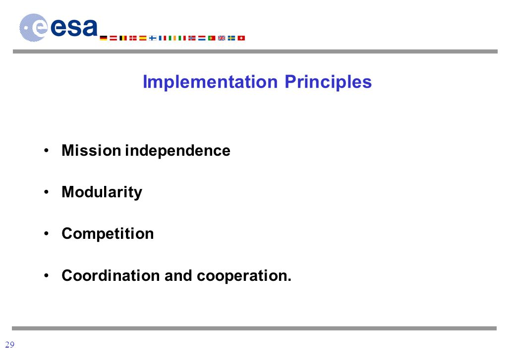 29 Implementation Principles Mission independence Modularity Competition Coordination and cooperation.