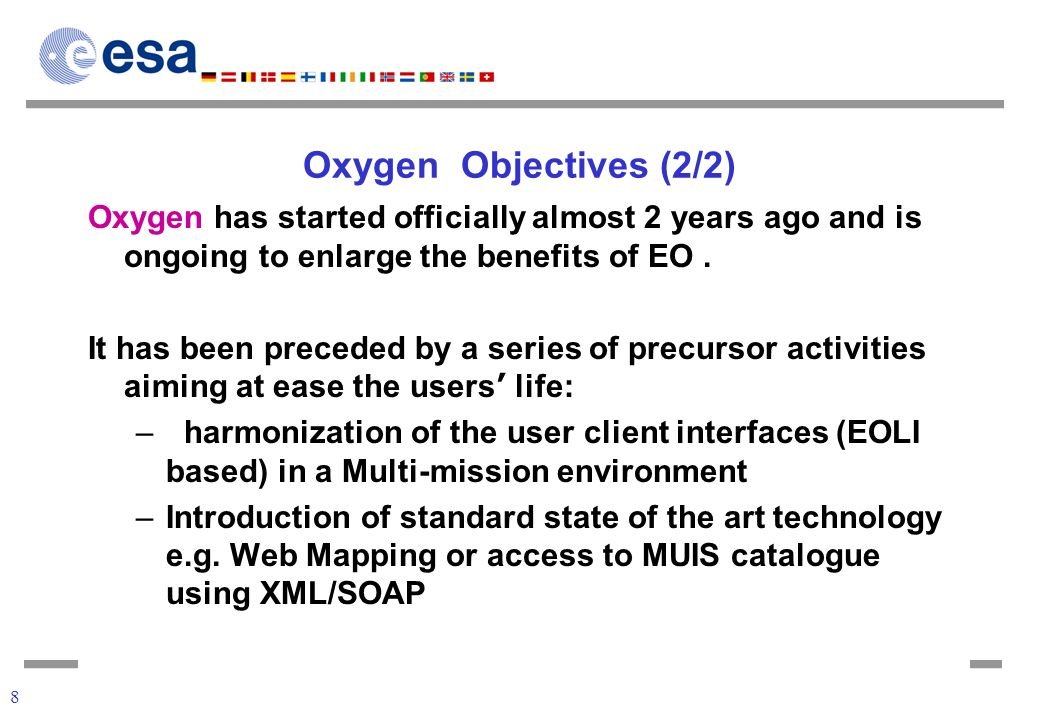 8 Oxygen Objectives (2/2) Oxygen has started officially almost 2 years ago and is ongoing to enlarge the benefits of EO.