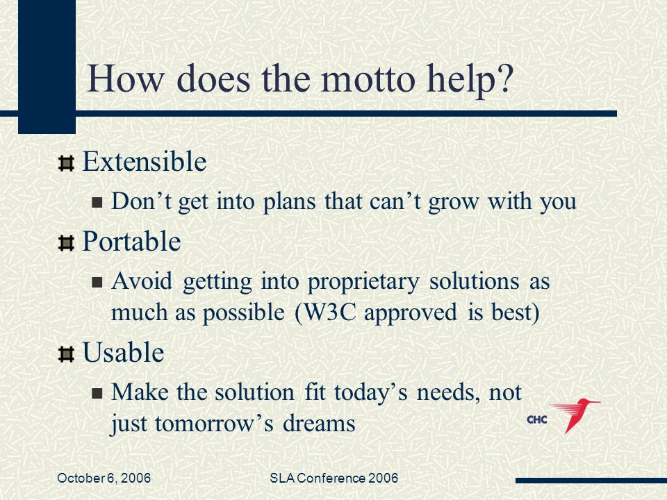 October 6, 2006SLA Conference 2006 How does the motto help.