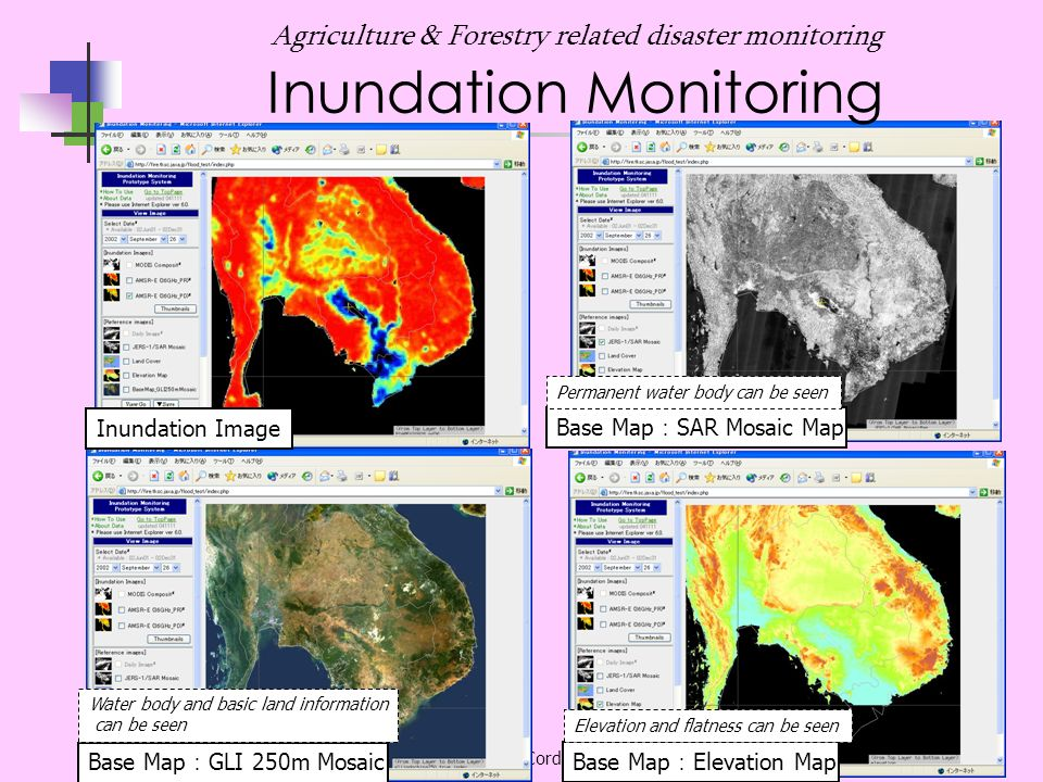 CEOS/WGISS-19 @Cordba Mar10,2005 8 Agriculture & Forestry related disaster monitoring Inundation Monitoring System can indicate today s date as a default (Tentative default : test period) Show Thumbnails to get a over view of time sequential changes.