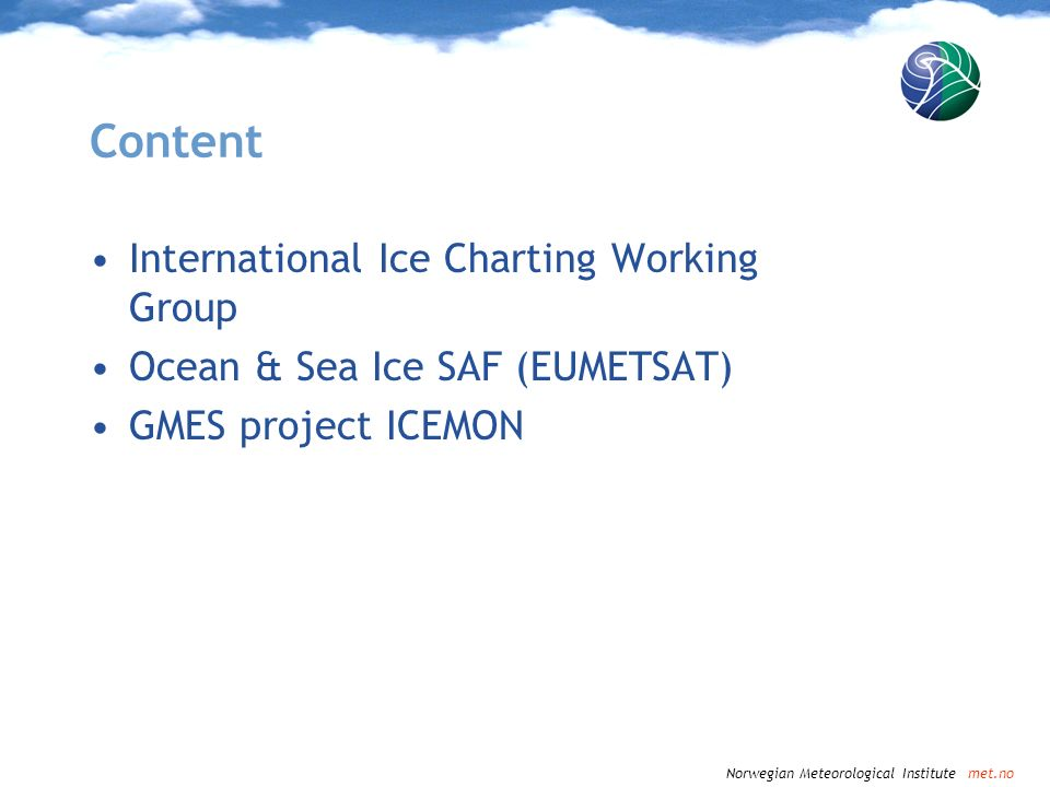 Use of EO data in sea ice monitoring Helge Tangen, Regional Director