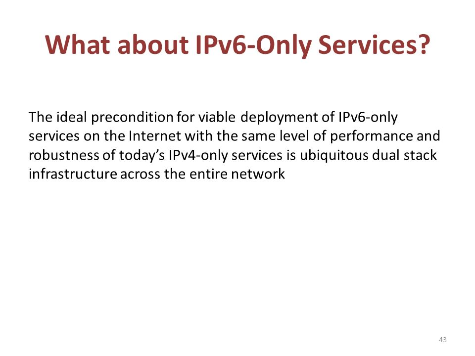 What about IPv6-Only Services.