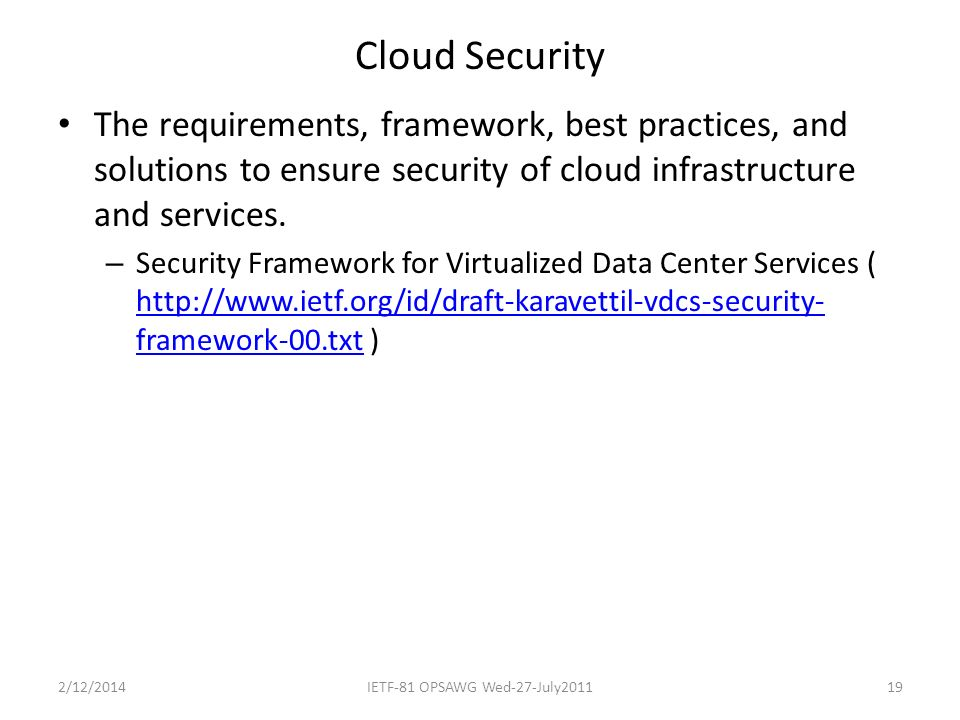 Cloud Security The requirements, framework, best practices, and solutions to ensure security of cloud infrastructure and services.