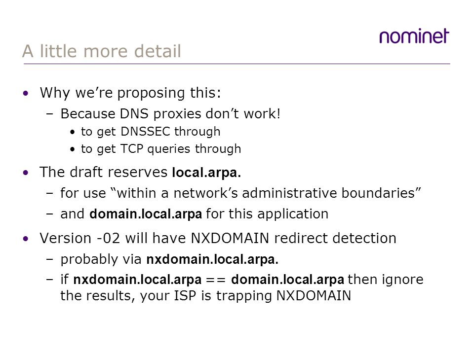 A little more detail Why were proposing this: –Because DNS proxies dont work.