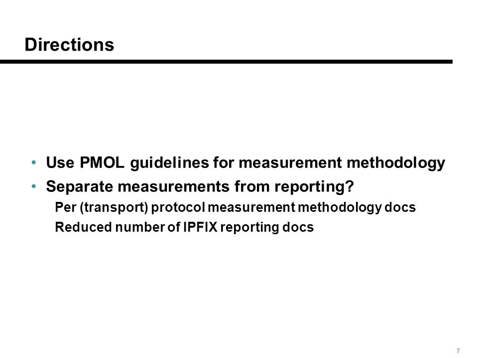 777 Directions Use PMOL guidelines for measurement methodology Separate measurements from reporting.