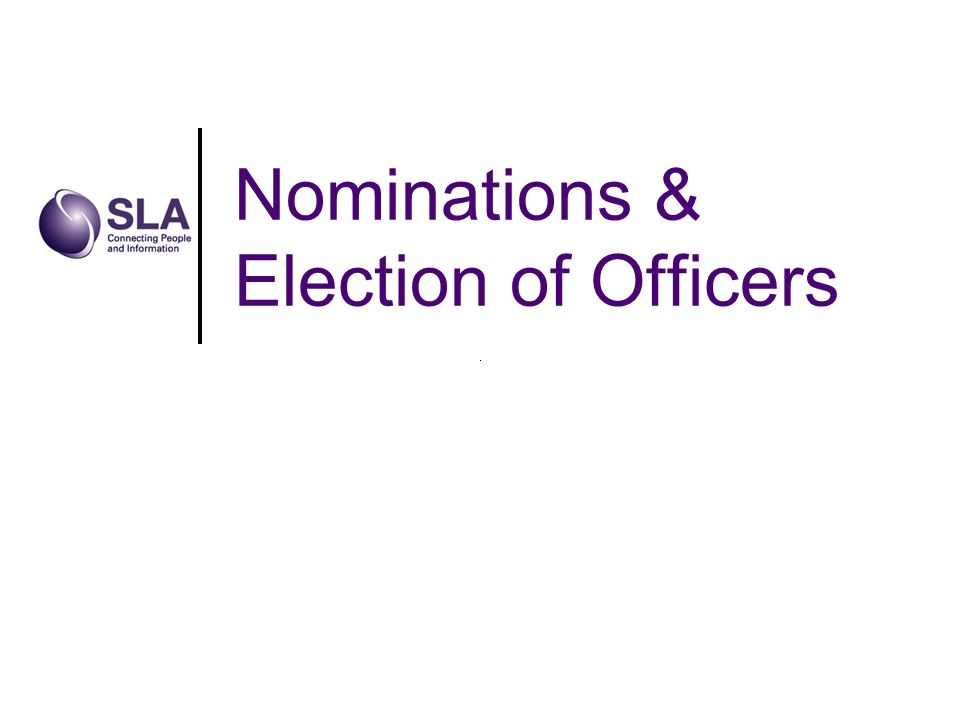 Nominations & Election of Officers