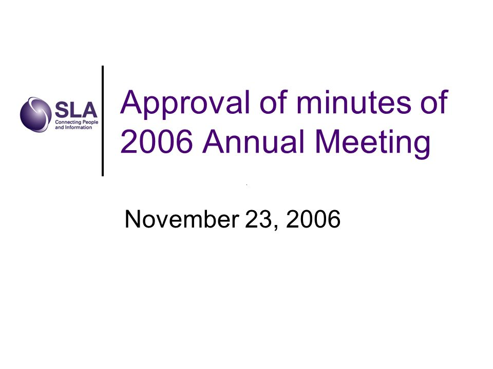 Approval of minutes of 2006 Annual Meeting November 23, 2006