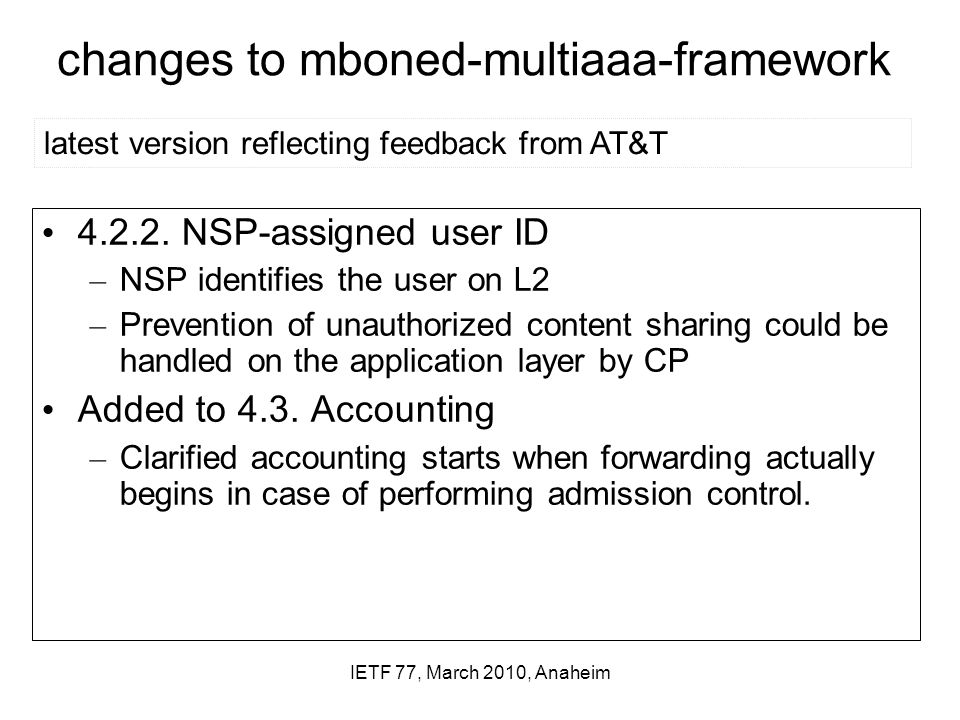 IETF 77, March 2010, Anaheim changes to mboned-multiaaa-framework 4.2.2.