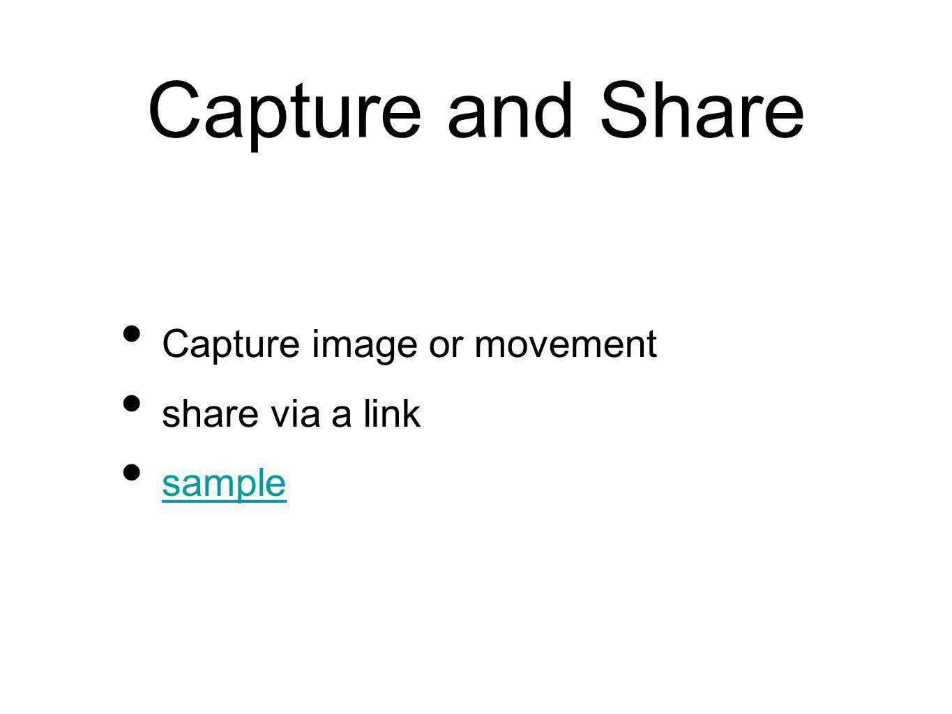 Capture and Share Capture image or movement share via a link sample
