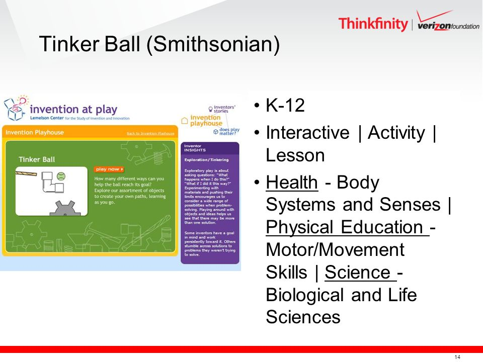 14 Tinker Ball (Smithsonian) K-12 Interactive | Activity | Lesson Health - Body Systems and Senses | Physical Education - Motor/Movement Skills | Science - Biological and Life Sciences