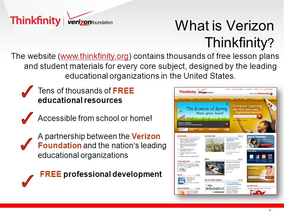 4 The website (www.thinkfinity.org) contains thousands of free lesson plans and student materials for every core subject, designed by the leading educational organizations in the United States.www.thinkfinity.org Tens of thousands of FREE educational resources Accessible from school or home.