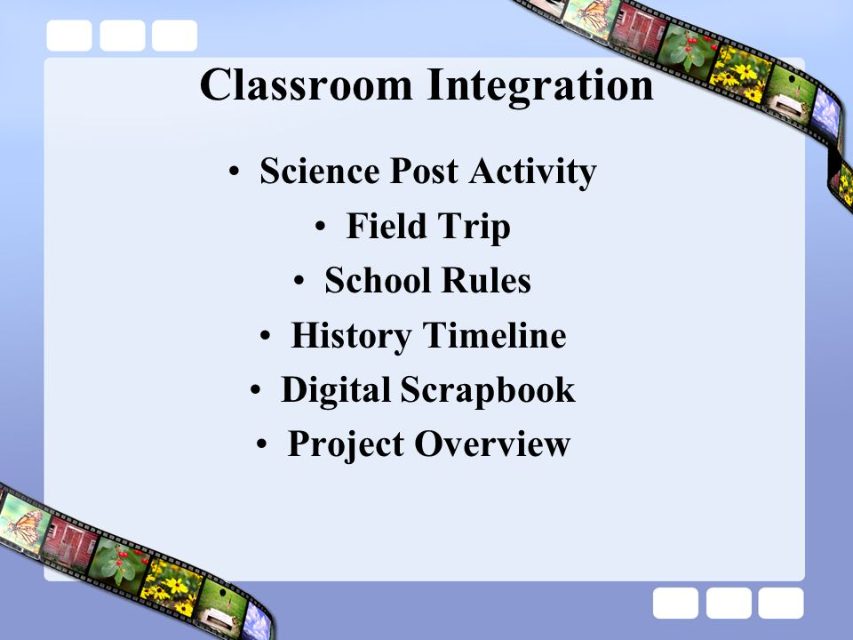 Classroom Integration Science Post Activity Field Trip School Rules History Timeline Digital Scrapbook Project Overview