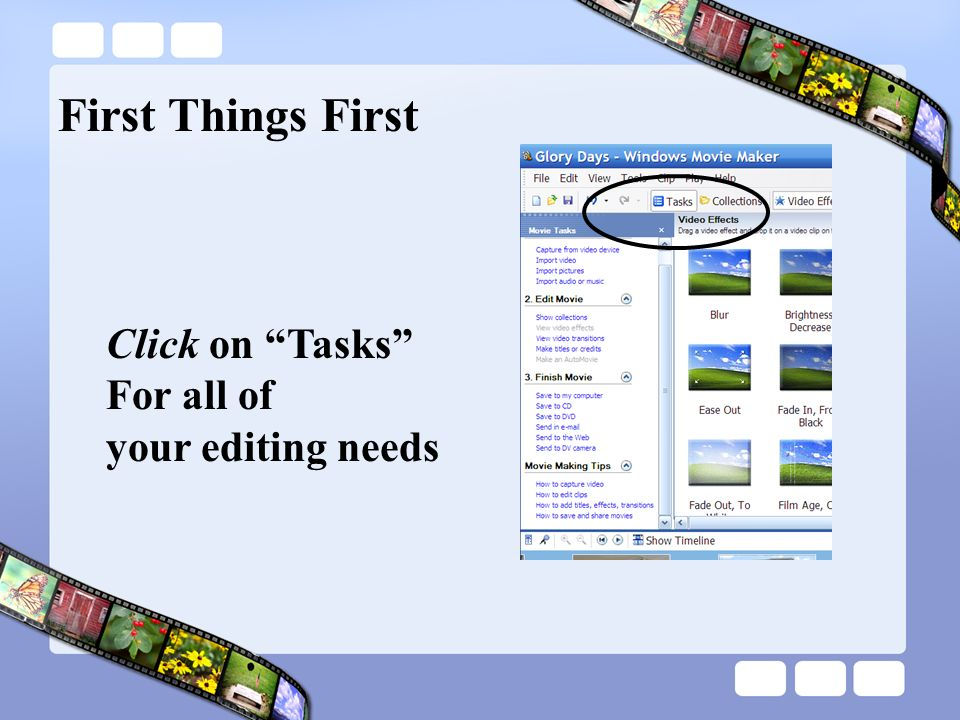 Click on Tasks For all of your editing needs First Things First
