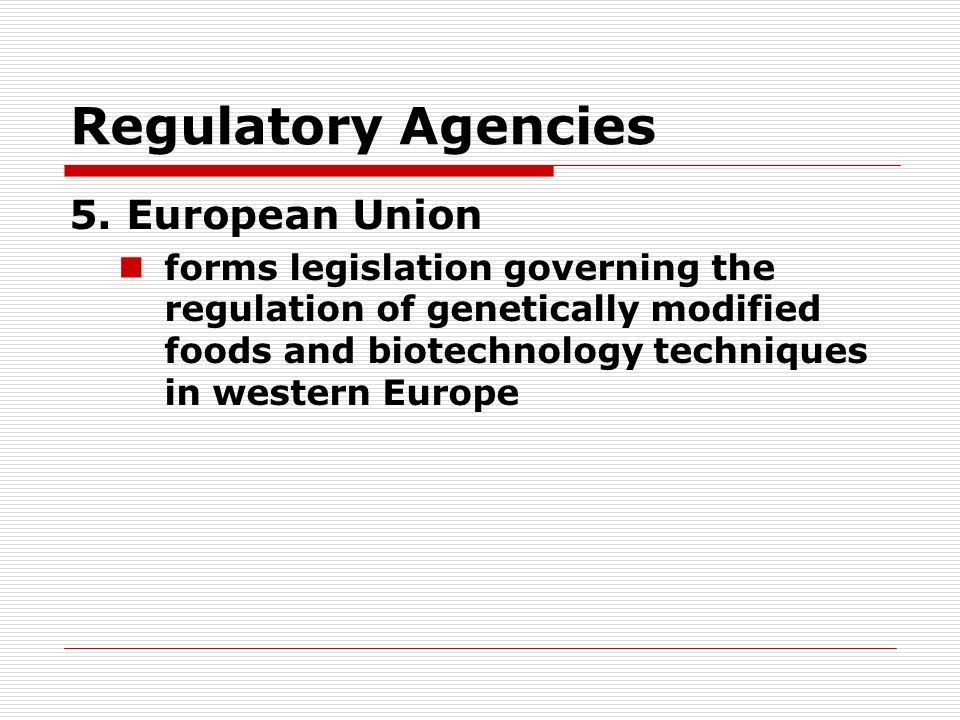 Regulatory Agencies 5.