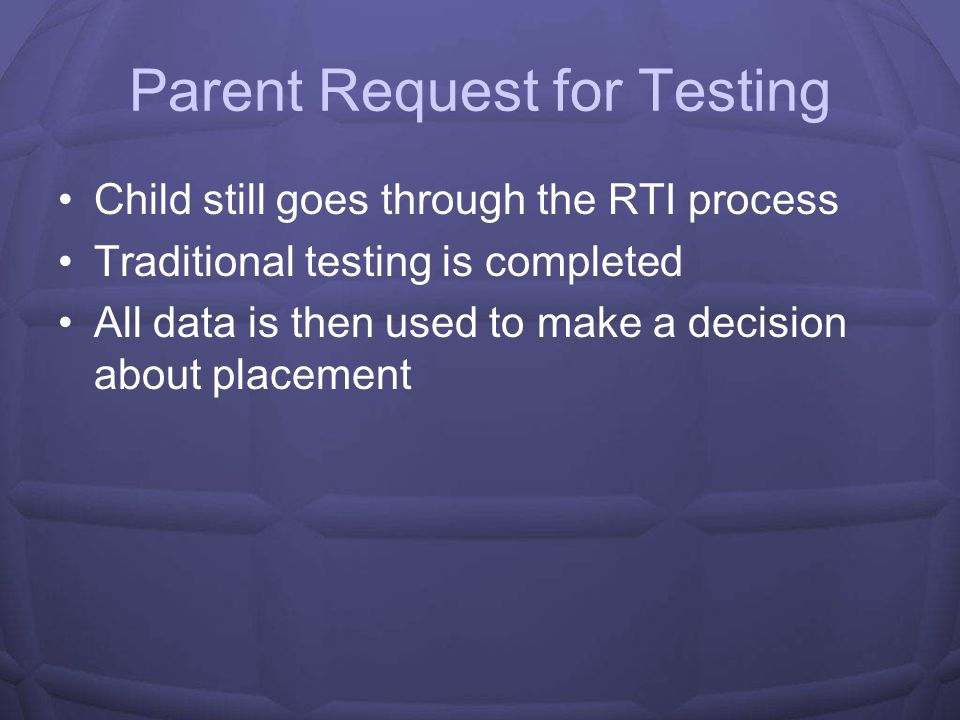 Special Circumstances Child moving within district from RTI school to non RTI Child moving within district from non RTI school to RTI school Parent request for testing