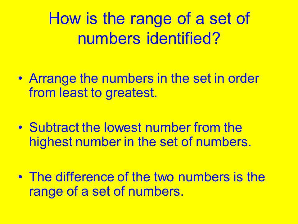 How is the range of a set of numbers identified.