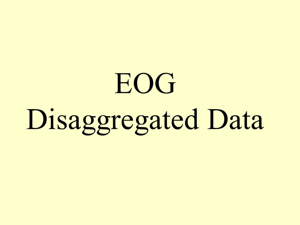 EOG Disaggregated Data