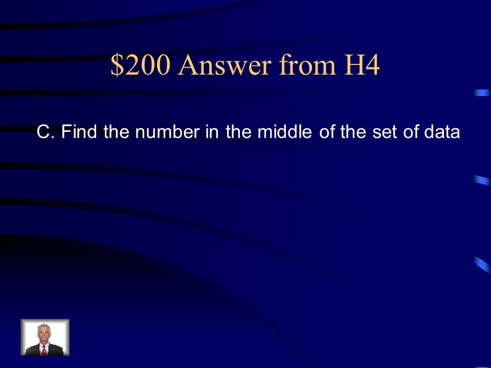 $200 Question from H4 What would you have to do to find the median of the above set of data.