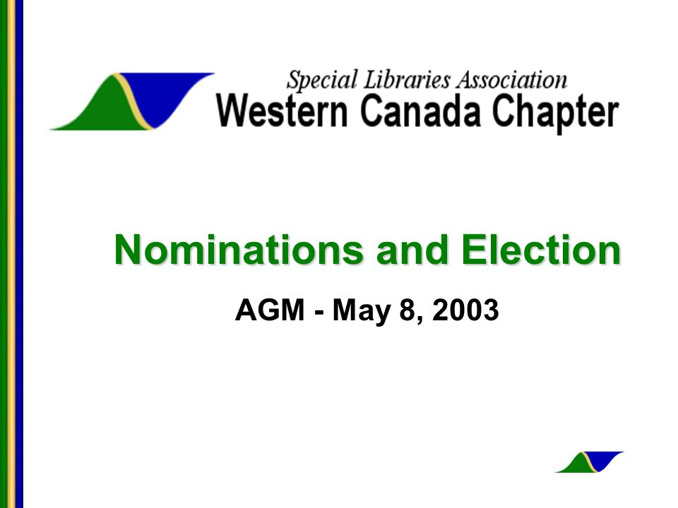 Nominations and Election AGM - May 8, 2003