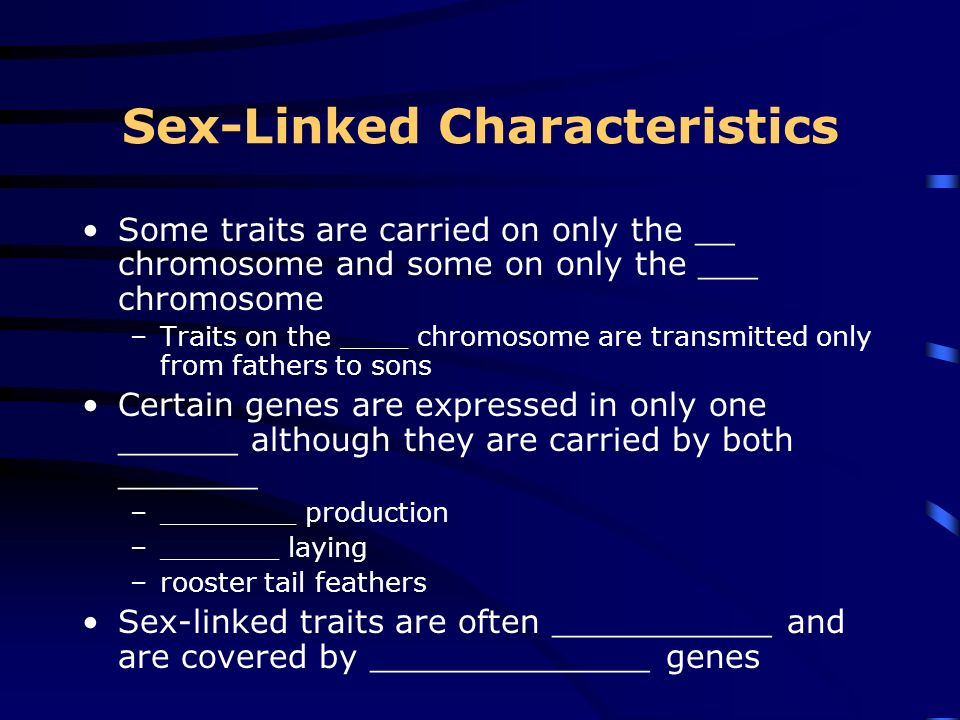 Sex Determination Half the sperm carries an ___ chromosome and one half carries a __ chromosome All the _____ carry an ___ chromosome –Male offspring in mammals ____ –Females ____ In ___________ the chromosome configuration is opposite of mammals