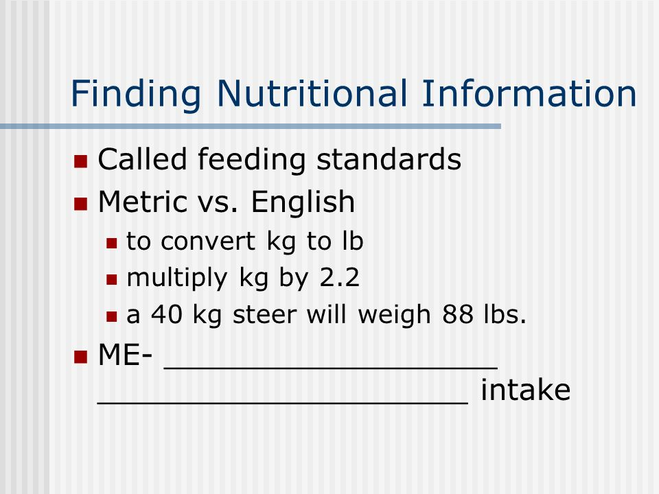 Finding Nutritional Information Called feeding standards Metric vs.