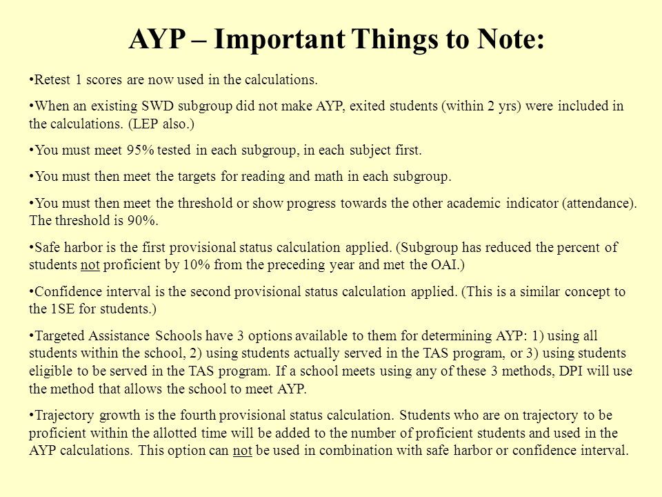 AYP – Important Things to Note: Retest 1 scores are now used in the calculations.