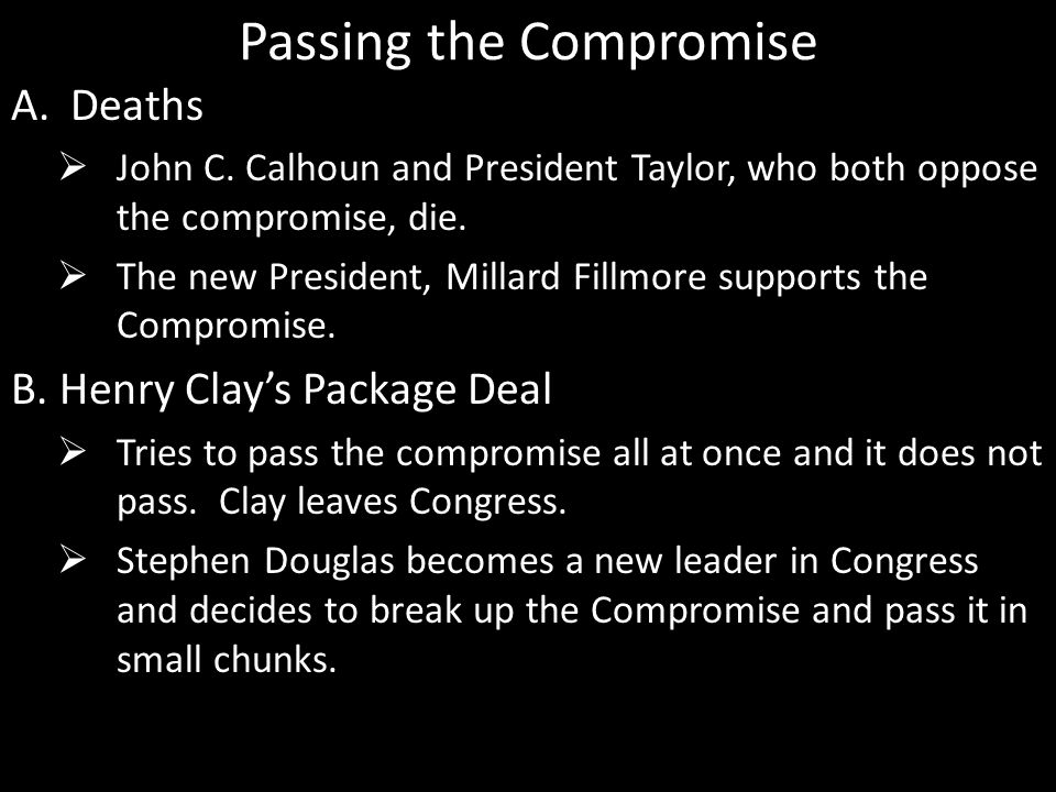 Passing the Compromise A.Deaths John C.