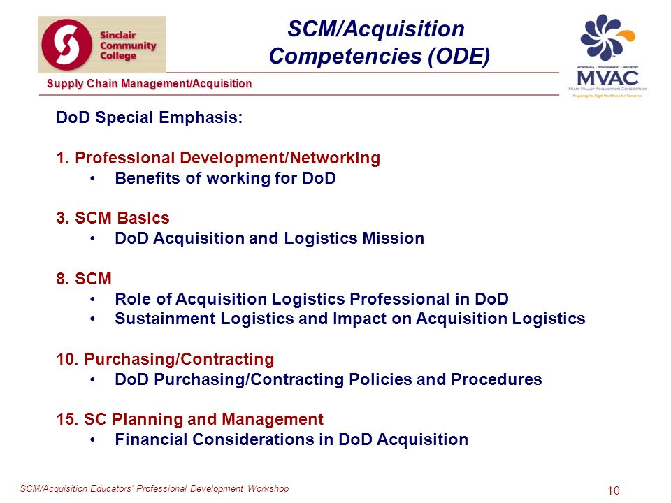 SCM/Acquisition Educators Professional Development Workshop Supply Chain Management/Acquisition 10 SCM/Acquisition Competencies (ODE) DoD Special Emphasis: 1.