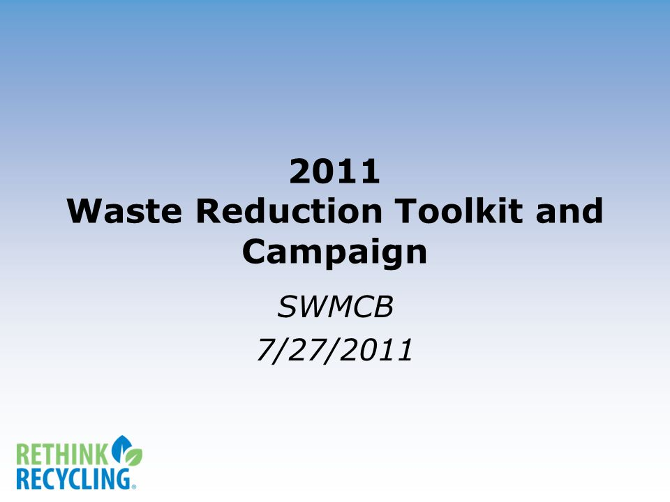 2011 Waste Reduction Toolkit and Campaign SWMCB 7/27/2011