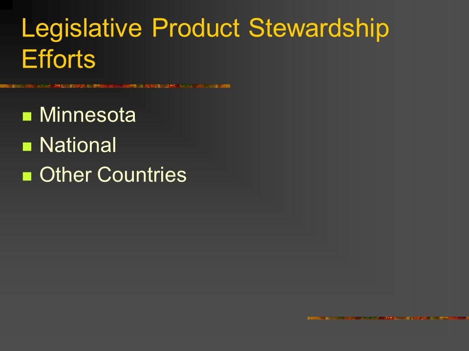 Legislative Product Stewardship Efforts Minnesota National Other Countries