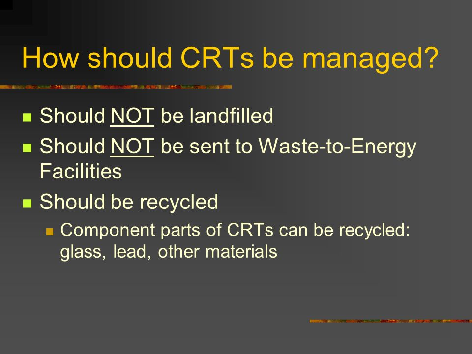 How should CRTs be managed.
