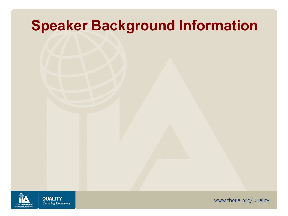www.theiia.org/Quality Speaker Background Information