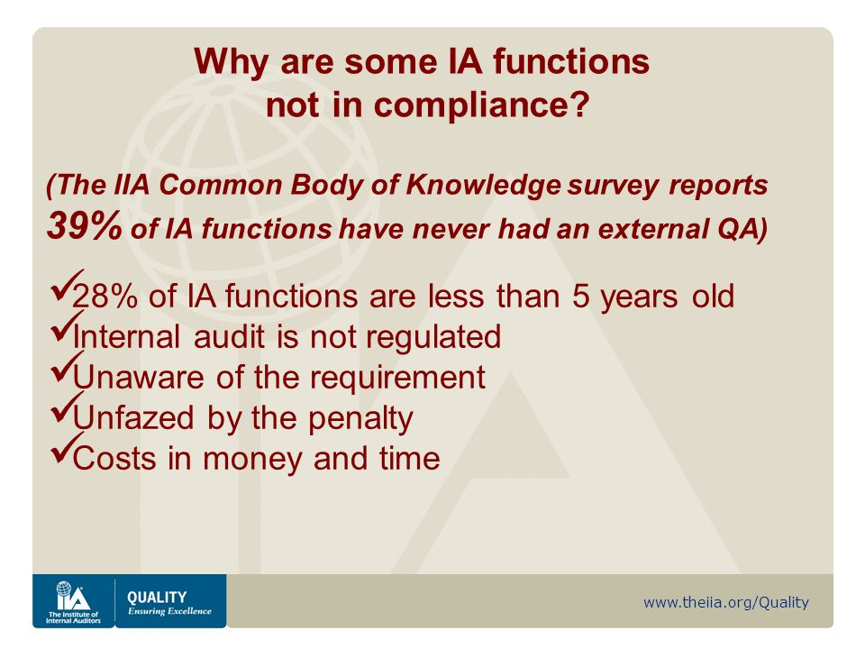 www.theiia.org/Quality Why are some IA functions not in compliance.