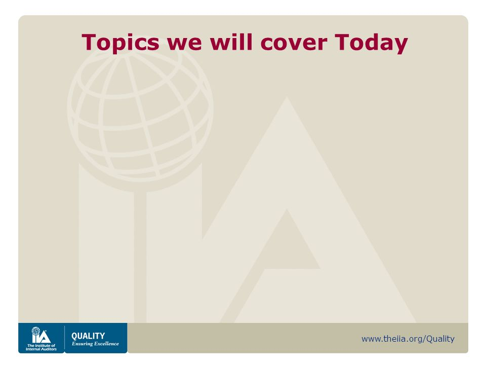www.theiia.org/Quality Topics we will cover Today